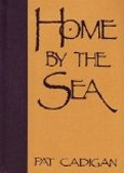 Home by the Sea (Limited Edition, Numbered, Slipcased, and Autographed) by Pat Cadigan